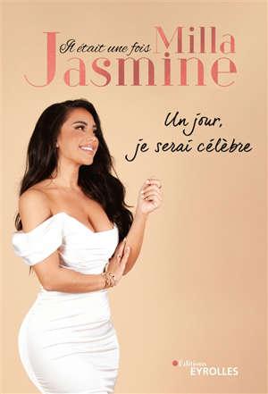 Il était une fois Milla Jasmine : un jour, je serai célèbre