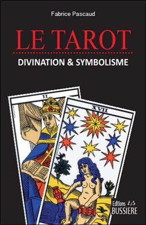 Le tarot : divination & symbolisme