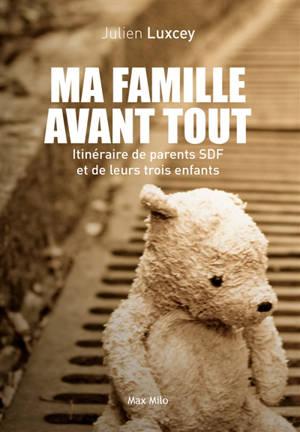 Ma famille avant tout : itinéraire de parents SDF et de leurs trois enfants