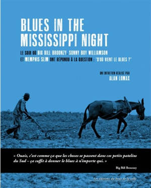 Blues in the Mississippi night : le soir où Big Bill Broonzy, Sonny Boy Williamson et Memphis Slim ont répondu à la question : d'où vient le blues ?