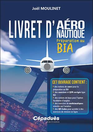 Livret d'aéronautique : préparation au BIA