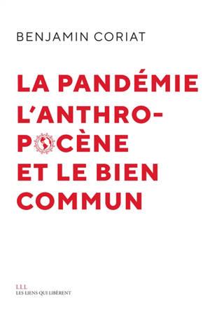 La pandémie, l'anthropocène et le bien commun