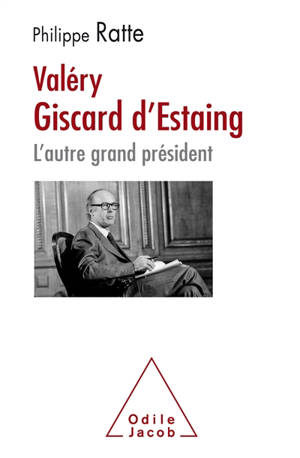 Valéry Giscard d'Estaing : l'autre grand président