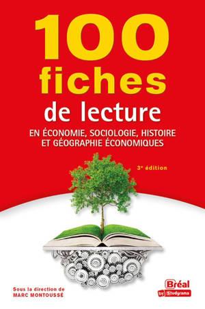 100 fiches de lecture en économie, sociologie, histoire et géographie économiques