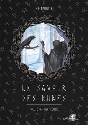 Le savoir des runes : voie initiatique