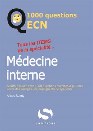 Médecine interne : tous les items de la spécialité... : s'auto-évaluer avec 1.000 questions ouvertes à jour des cours des collèges des enseignants de spécialité