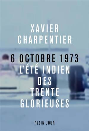 6 octobre 1973 : l'été indien des Trente Glorieuses