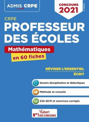 Professeur des écoles : mathématiques en 60 fiches : CRPE, concours 2021