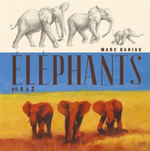 Eléphants : de A à Z