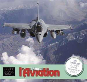 Le fana de l'aviation : livre agenda 2021