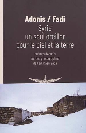 Syrie : un seul oreiller pour le ciel et la terre