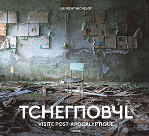 Tchernobyl : visite post-apocalyptique