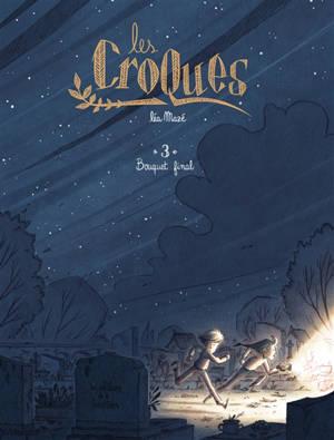 Les Croques. Volume 3, Bouquet final