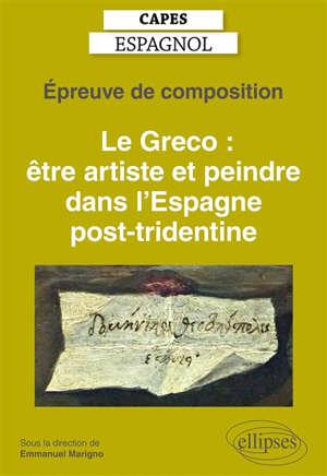 Epreuve de composition au Capes d'espagnol : Le Greco, être artiste et peindre dans l'Espagne post-tridentine