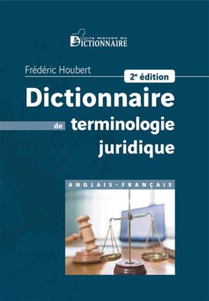Dictionnaire de terminologie juridique : anglais-français