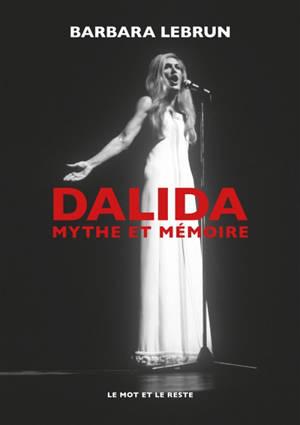 Dalida : mythe et mémoire