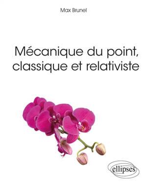 Mécanique du point, classique et relativiste