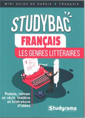 Français : les genres littéraires : poésie, roman et récit, théâtre et littérature d'idées