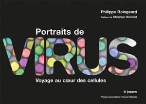Portraits de virus : voyage au coeur des cellules