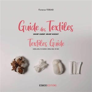 Guide des textiles : savoir choisir, savoir utiliser = Textiles guide : know how to choose, know how to use
