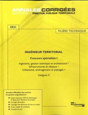 Ingénieur territorial 2021 : concours spécialités. Volume 1, Ingénierie, gestion technique et architecture, infrastructures et réseaux, urbanisme, aménagement et paysages : catégorie A