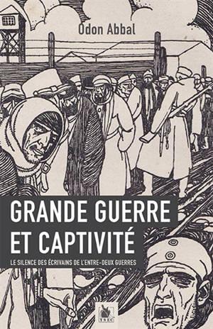 Grande Guerre et captivité : le silence des écrivains de l'entre-deux guerres