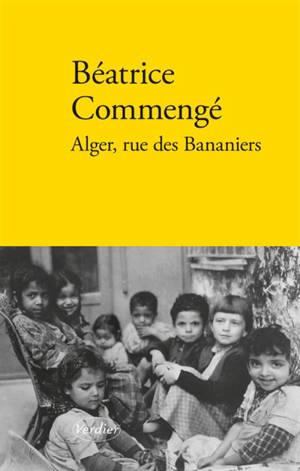 Alger, rue des bananiers : récit