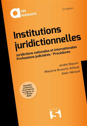 Institutions juridictionnelles : juridictions nationales et internationales, professions judiciaires, procédures