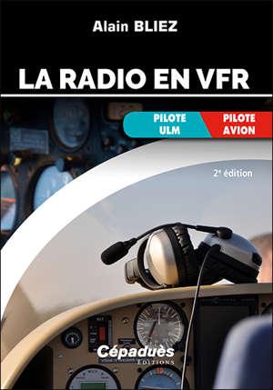 La radio en VFR : pilote ULM, pilote avion