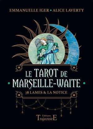 Le tarot de Marseille-Waite : 78 lames & la notice
