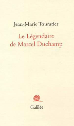 Le légendaire de Marcel Duchamp