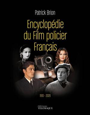 Encyclopédie du film policier français : 1910-2010
