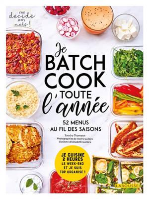 Je batch cook toute l'année : 52 menus au fil des saisons