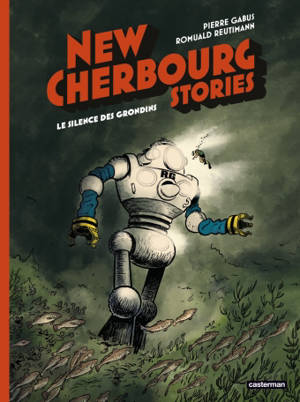 New Cherbourg stories. Volume 2, Le silence des Grondins