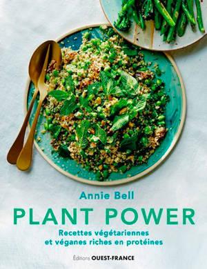 Plant power : recettes végétariennes et véganes riches en protéines