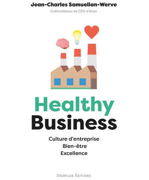 Healthy business : culture d'entreprise, bien-être, excellence