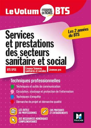 Services et prestations des secteurs sanitaire et social : BTS SP3S, licence sciences sanitaires et sociales, licences pro : techniques professionnelles, les 2 années du BTS