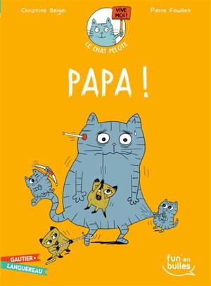 Le chat Pelote. Volume 4, Papa !
