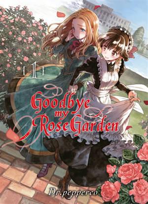 Goodbye my rose garden. Volume 1