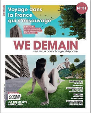 We demain : une  revue pour changer d'époque. n° 31, Voyage dans la France qui s'ensauvage