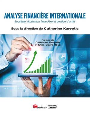 Analyse financière internationale : stratégie, évaluation financière et gestion d'actifs
