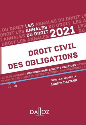 Droit civil des obligations : méthodologie & sujets corrigés : 2021