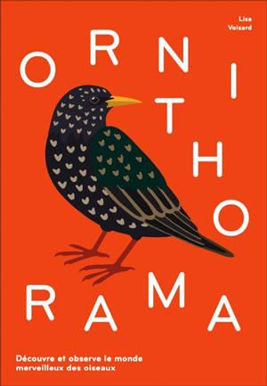 Ornithorama : découvre et observe le monde merveilleux des oiseaux