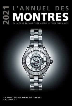 L'annuel des montres 2021 : catalogue raisonné des modèles et des fabricants