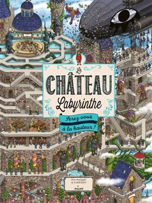 Le château labyrinthe : serez-vous à la hauteur ?