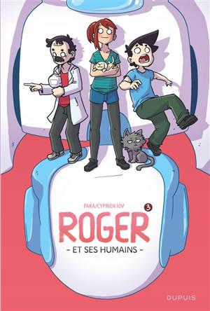 Roger et ses humains. Volume 3
