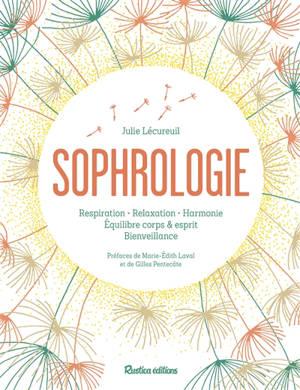 La sophrologie : respiration, relaxation, harmonie, équilibre corps & esprit, bienveillance