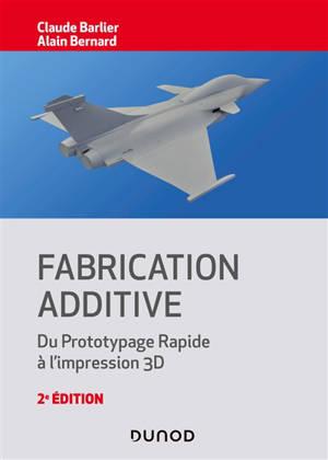 Fabrication additive : du prototypage rapide à l'impression 3D