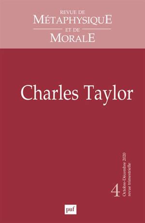 Revue de métaphysique et de morale. n° 4 (2020), Charles Taylor