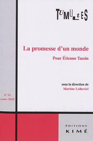 Tumultes. n° 55, La promesse d'un monde : pour Etienne Tassin